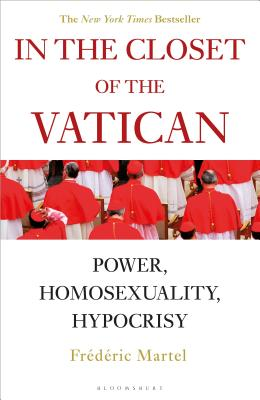 In the Closet of the Vatican: Power, Homosexuality, Hypocrisy; THE NEW YORK TIMES BESTSELLER Cover Image