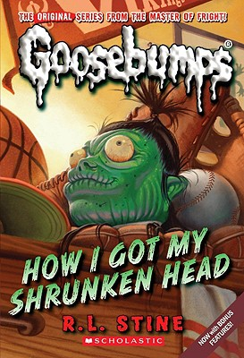 How I Got My Shrunken Head (Classic Goosebumps #10) Cover Image