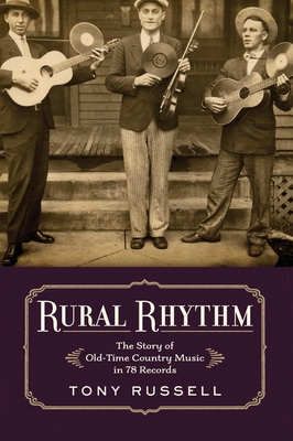 Rural Rhythm: The Story of Old-Time Country Music in 78 Records Cover Image