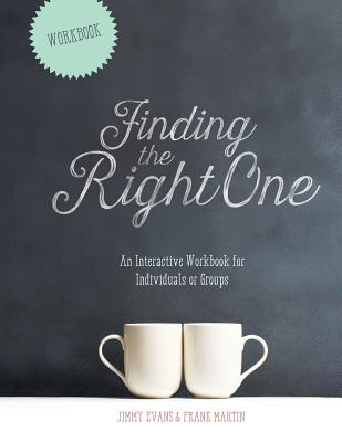 Finding The Right One: An Interactive Workbook for Individuals or Groups Cover Image
