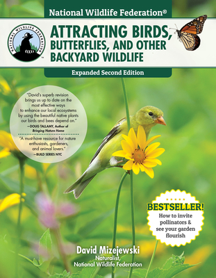 National Wildlife Federation(r) Attracting Birds, Butterflies, and Other Backyard Wildlife, Expanded Second Edition Cover Image