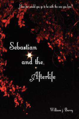 Cover for Sebastian and the Afterlife