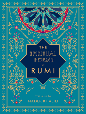The Spiritual Poems of Rumi: Translated by Nader Khalili (Timeless Rumi) Cover Image