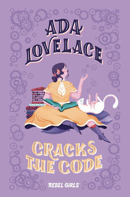 Ada Lovelace Cracks the Code (A Good Night Stories for Rebel Girls Chapter Book) Cover Image