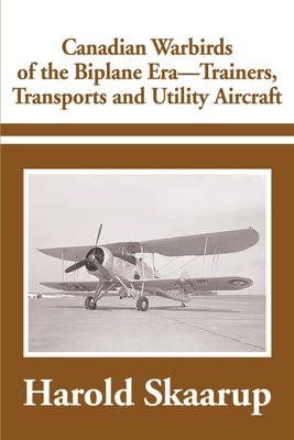 Canadian Warbirds of the Biplane Era-Trainers, Transports and Utility Aircraft Cover Image