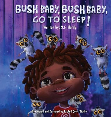 Bush Baby, Bush Baby, Go To Sleep! Cover Image