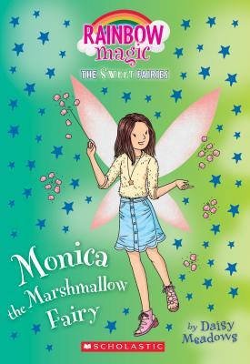 Monica the Marshmallow Fairy: A Rainbow Magic Book (The Sweet Fairies #1): A Rainbow Magic Book Cover Image