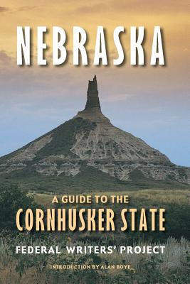 Nebraska: A Guide to the Cornhusker State Cover Image