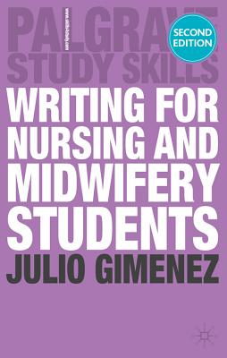 Writing for Nursing and Midwifery Students (Palgrave Study Skills) Cover Image