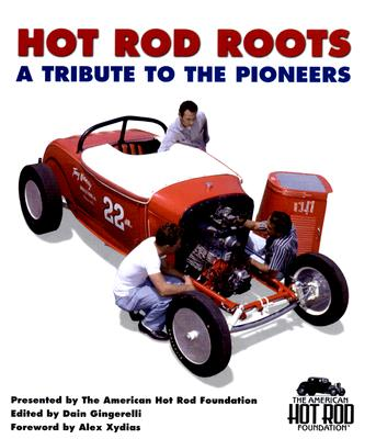 Hot Rod Roots: A Tribute to the Pioneers Cover Image