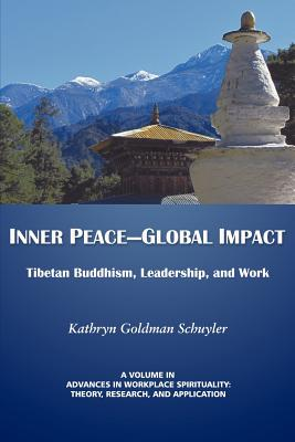 Inner Peace-Global Impact: Tibetan Buddhism, Leadership, and Work (Advances in Workplace Spirituality) Cover Image