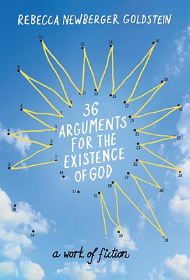 36 Arguments for the Existence of God: A Work of Fiction Cover Image
