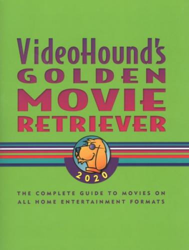 Videohound's Golden Movie Retriever 2020: The Complete Guide to Movies on Vhs, DVD, and Hi-Def Formats Cover Image