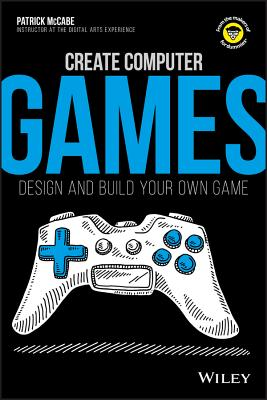 Create Computer Games: Design and Build Your Own Game Cover Image