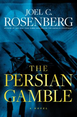 The Persian Gamble: A Marcus Ryker Series Political and Military Action Thriller: (book 2) Cover Image