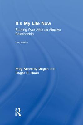It's My Life Now: Starting Over After an Abusive Relationship Cover Image