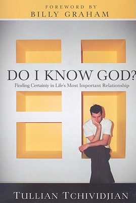 Do I Know God?: Finding Certainty in Life's Most Important Relationship Cover Image