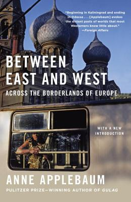 Between East and West: Across the Borderlands of Europe Cover Image