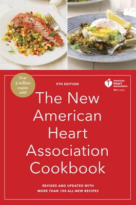 The New American Heart Association Cookbook, 9th Edition: Revised and Updated with More Than 100 All-New Recipes Cover Image