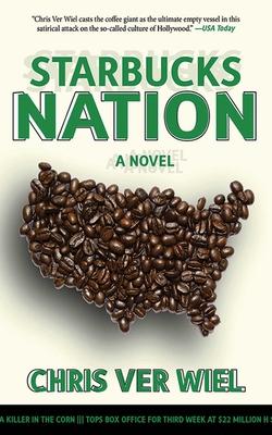 Starbucks Nation: A Satirical Novel of Hollywood Cover Image