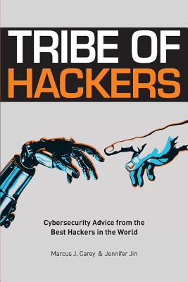 Tribe of Hackers: Cybersecurity Advice from the Best Hackers in the World Cover Image