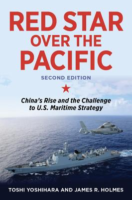Red Star Over the Pacific: China's Rise and the Challenge to U.S. Maritime Strategy Cover Image