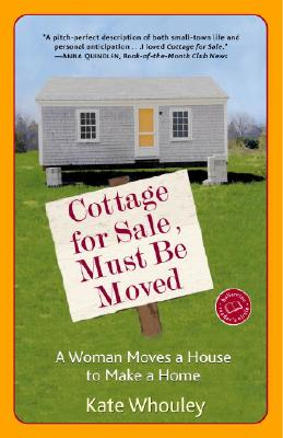 Cottage for Sale, Must Be Moved: A Woman Moves a House to Make a Home Cover Image