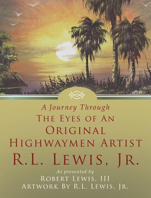 A Journey Through the Eyes of an Original Highwaymen Artist R.L. Lewis, Jr. Cover Image
