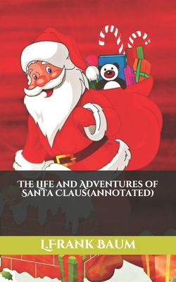The Life and Adventures of Santa Claus(annotated) Cover Image
