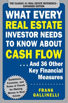 What Every Real Estate Investor Needs to Know about Cash Flow... and 36 Other Key Financial Measures Cover Image