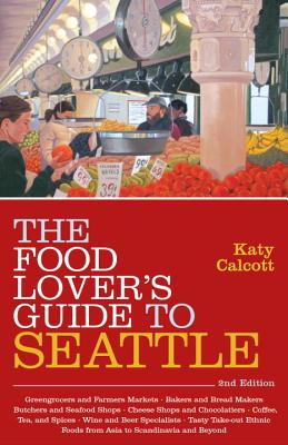 The Food Lover's Guide to Seattle, 2nd Edition Cover