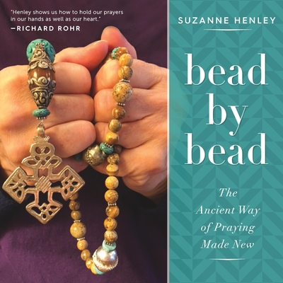 Bead by Bead: The Ancient Way of Praying Made New Cover Image