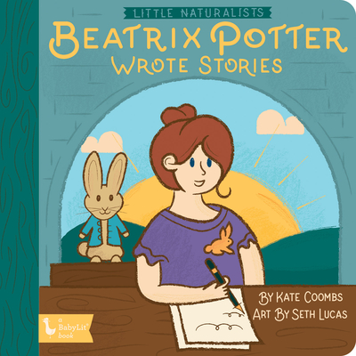 Little Naturalists: Beatrix Potter Wrote Stories Cover Image
