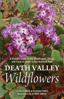 Death Valley Wildflowers: A Visitor's Guide to the Wildflowers, Shrubs and Trees of Death Valley National Park Cover Image