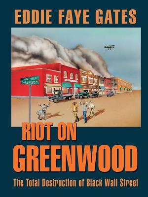 Riot on Greenwood: The Total Destruction of Black Wall Street Cover Image