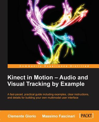 Kinect in Motion - Audio and Visual Tracking by Example Cover Image