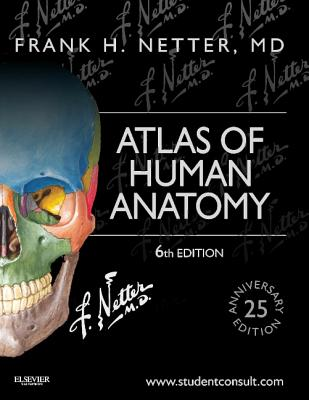 Atlas of Human Anatomy: Including Student Consult Interactive Ancillaries and Guides (Netter Basic Science) Cover Image
