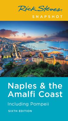 Rick Steves Snapshot Naples & the Amalfi Coast: Including Pompeii (Rick Steves Travel Guide) Cover Image