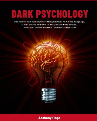 Dark Psychology: The Secrets and Techniques of Manipulation, NLP, Body Language, Mind Control, and How to Analyze and Read People. Dete Cover Image