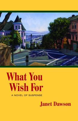 What You Wish for: A Novel of Suspense (Jeri Howard Mystery) Cover Image