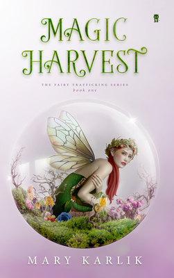 Magic Harvest (Fairy Trafficking) Cover Image