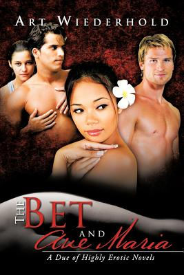 The Bet and Ave Maria: A Due of Highly Erotic Novels Cover Image