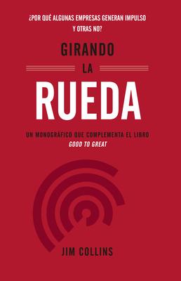 Girando La Rueda (Turning the Flywheel, Spanish Edition) Cover Image