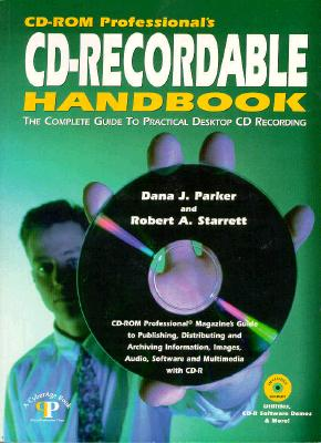 CD-ROM Professional's CD-Recordable Handbook: The Complete Guide to Practical Desktop CD Recording Cover Image