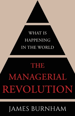 The Managerial Revolution: What is Happening in the World Cover Image