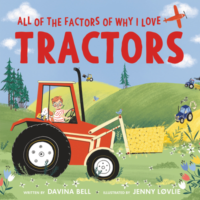 All of the Factors of Why I Love Tractors Cover Image