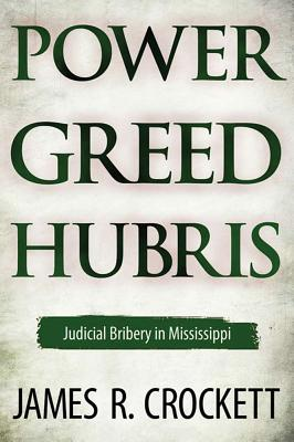 Power, Greed, and Hubris: Judicial Bribery in Mississippi Cover Image