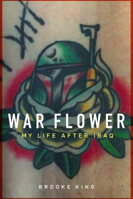 War Flower: My Life after Iraq Cover Image