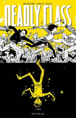 Deadly Class Volume 4: Die for Me cover image