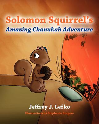Solomon Squirrel's Amazing Chanukah Adventure Cover Image